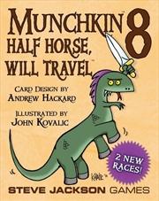 Munchkin 8 Half Horse, Will Travel