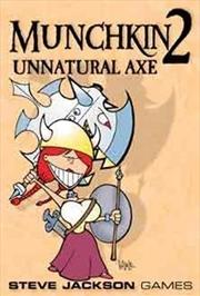 Munchkin 2 Unnatural Axe!