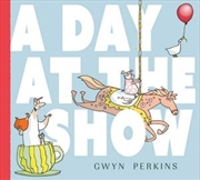 A Day at the Show | Hardback Book