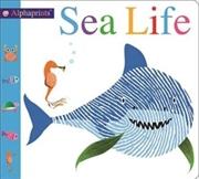 Alphaprints Sea Life   Hardback Book