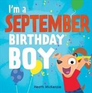 I'm a September Boy | Hardback Book
