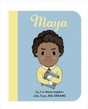 Maya Angelou (My First Little People, Big Dreams) | Hardback Book