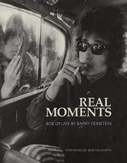 Real Moments : Bob Dylan | Hardback Book