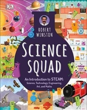 Science Squad An Introduction to STEAM: Science, Technology, Engineering, Art & Maths
