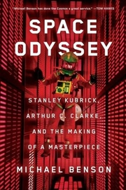 Space Odyssey: Stanley Kubrick, Arthur C. Clarke, and the Making of a Masterpiece | Hardback Book