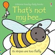 That's Not My Bee   Hardback Book