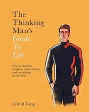 Thinking Man's Guide to Life How to Network, De-stress, Make Friends and Everything In-between | Hardback Book