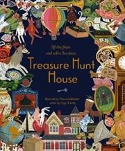 Treasure Hunt House Lift the Flaps & Solve the Clues... | Hardback Book