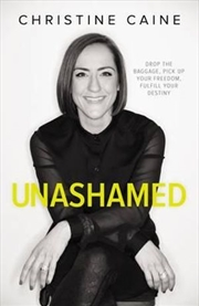 Unashamed Drop the Baggage, Pick up Your Freedom, Fulfill Your Destiny | Hardback Book
