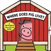 Where Does Pig Live?   Hardback Book