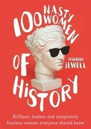 100 Nasty Women of History | Paperback Book