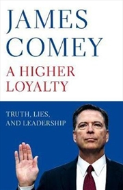 A Higher Loyalty - Truth, Lies & Leadership | Paperback Book