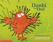 Aboriginal Story: Dunbi the Owl | Paperback Book