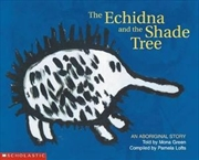 Aboriginal Story: Echidna and the Shade Tree | Paperback Book
