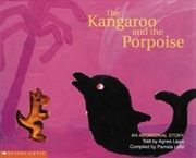 Aboriginal Story: Kangaroo and the Porpoise | Paperback Book