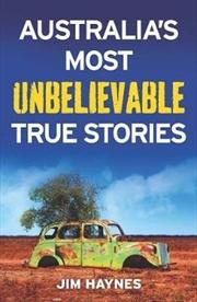 Australia's Most Unbelievable True Stories | Paperback Book