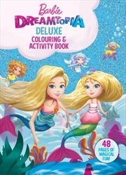 Barbie : Dreamtopia Deluxe Colouring and Activity Book