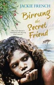 Birrung The Secret Friend Secret Histories : Book 1