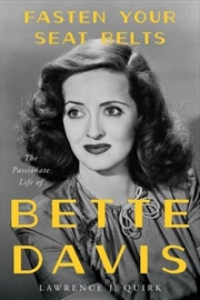 Fasten Your Seat Belts Passionate Life Of Bette Davis | Paperback Book