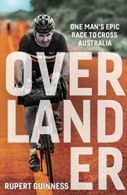 Overlander: One Man's Epic Race to Cross Australia | Paperback Book