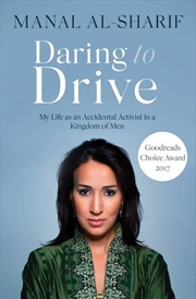 Daring to Drive A Gripping Account of One Woman's Home-grown Courage That Will Speak to the Fighter | Paperback Book