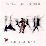 Six Evolutions - Bach Cello Suites