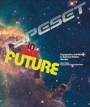 Typeset in the Future How the Design of Science Fiction Defines