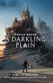 Mortal Engines #4: A Darkling Plain | Paperback Book