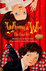Whimsy & Woe The Final Act: Book 2 | Hardback Book