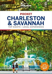 Charleston & Savannah Lonely Planet Pocket Travel Guide : 1st Edition