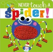 Never Touch a Spider! | Hardback Book