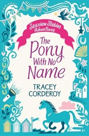 The Pony With No Name Seaview Stables | Paperback Book