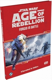 Star Wars Age of Rebellion RPG Forged in Battle: A Sourcebook for Soldiers | Games