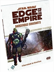 Star Wars Edge Of The Empire RPG: Dangerous Covenants