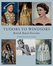 Tudors to Windsors British Royal Portraits | Hardback Book