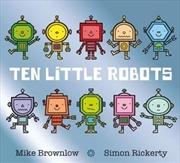 Ten Little Robots | Paperback Book