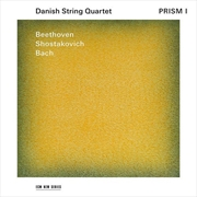 Prism I - Beethoven Shostakovich Bach