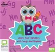 ABC: Learn Your Alphabet With Songs And Rhymes | Audio Book