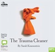 The Trauma Cleaner: One Woman's Extraordinary Life in Death, Decay & Disaster (MP3)