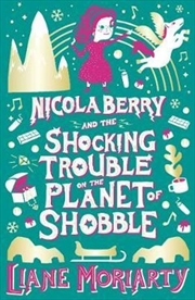 Nicola Berry and The Shocking Trouble on the Planet of Shobble Nicola Berry : Book 2