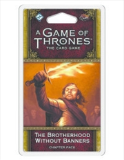 A Game of Thrones LCG The Brotherhood Without Banners | Merchandise