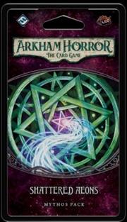 Arkham Horror LCG - Shattered Aeons Mythos Pack   Merchandise