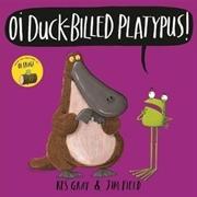 Oi Duck Billed Platypus: Oi Fr