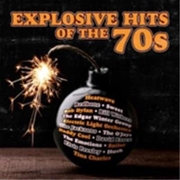 Explosive Hits Of The 70's