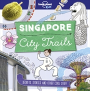Lonely Planet Kids - City Trails Singapore | Paperback Book