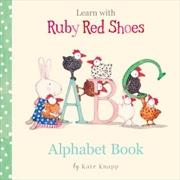 Learn with Ruby Red Shoes Alphabet Book