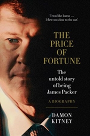 The Price of Fortune The Untold Story of Being James Packer