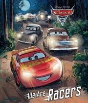 Disney Pixar Cars 3 We Are Racers   Paperback Book