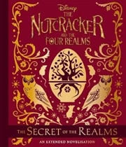 Disney The Nutcracker & the Four Realms - The Secret of the Realms