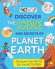 Factivity Discover the Science and Secrets of Planet Earth Discover the FACTS! Do the ACTIVITIES!
